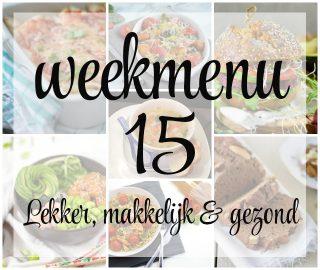 Weekmenu - week 15 | Lekker, makkelijk en gezond