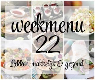 Lekker, makkelijk en gezond weekmenu – week 22