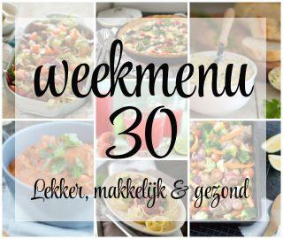 Lekker, makkelijk en gezond weekmenu – week 30