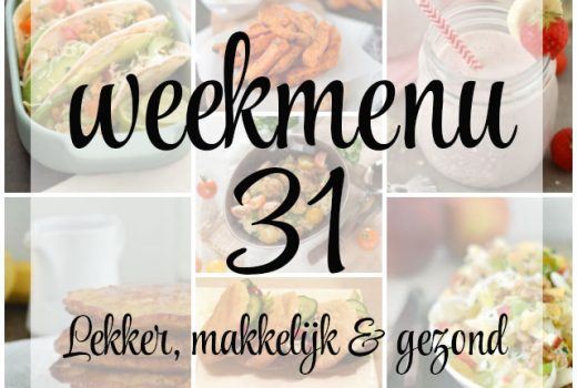 Lekker, makkelijk en gezond weekmenu – week 31