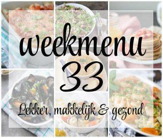 Lekker, makkelijk en gezond weekmenu – week 33