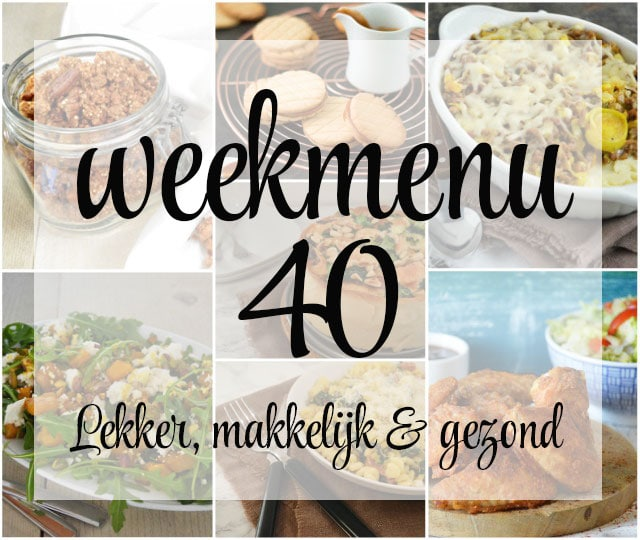 Lekker, makkelijk en gezond weekmenu – week 40