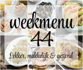 Lekker, makkelijk en gezond weekmenu – week 44