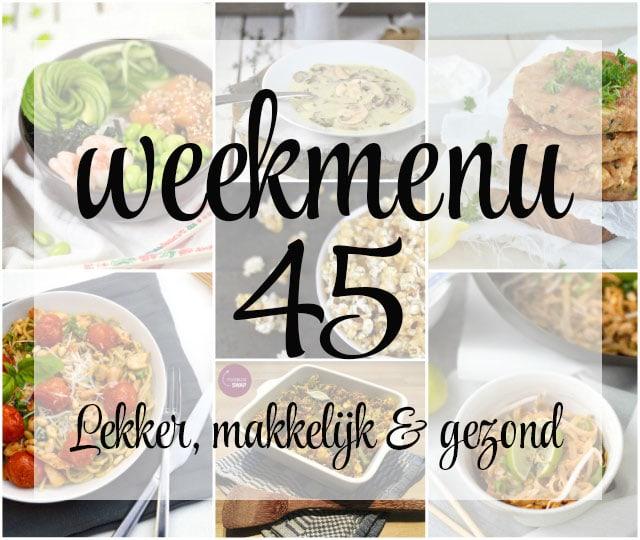 Lekker, makkelijk en gezond weekmenu – week 45