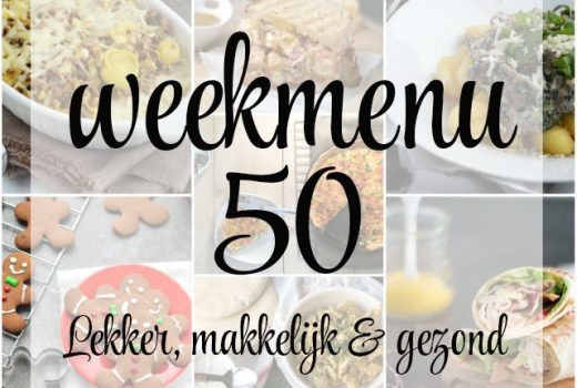 Lekker, makkelijk en gezond weekmenu – week 50