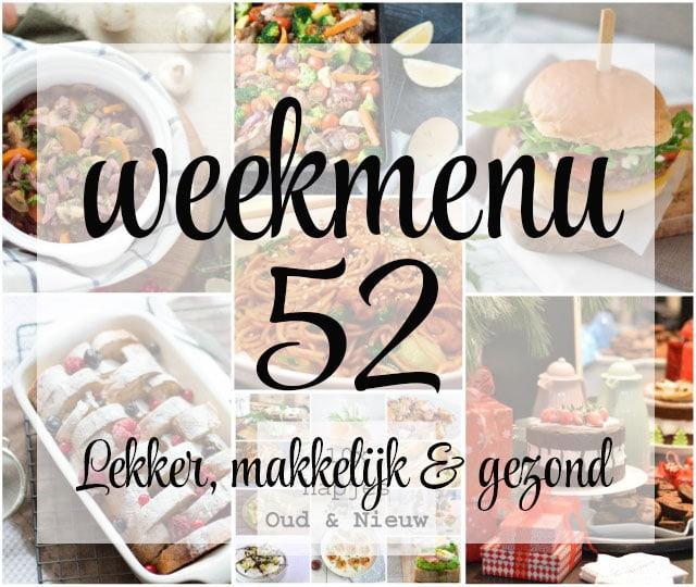 Lekker, makkelijk en gezond weekmenu – week 52