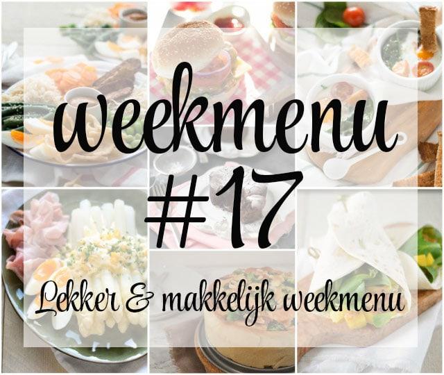 Lekker en makkelijk weekmenu – week 17