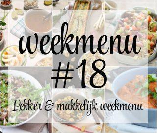 Lekker en makkelijk weekmenu – week 18