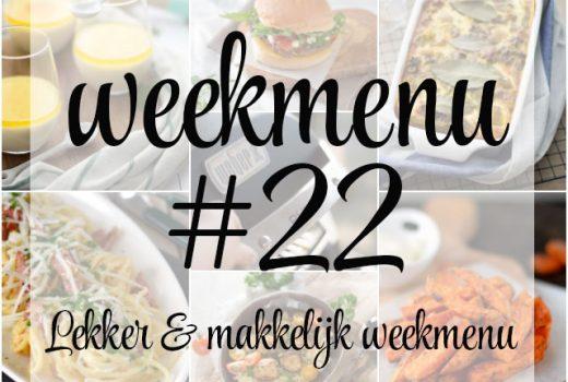 Lekker en makkelijk weekmenu 22