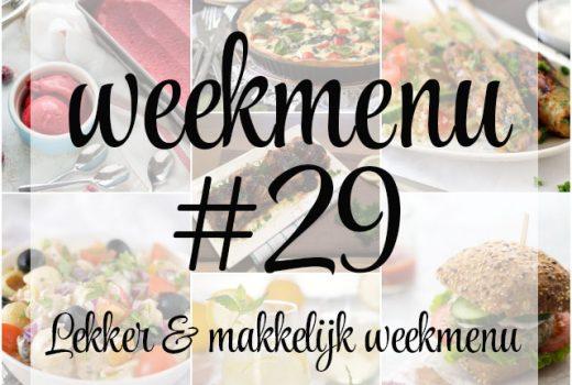 Lekker en makkelijk weekmenu – week 29