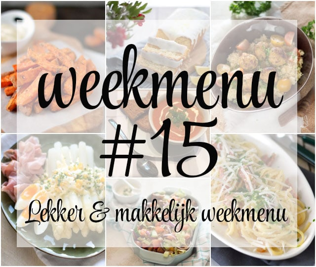 Lekker en makkelijk weekmenu – week 15