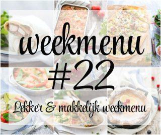 Lekker en makkelijk weekmenu – week 22