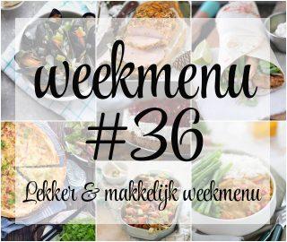 Lekker en makkelijk weekmenu – week 36