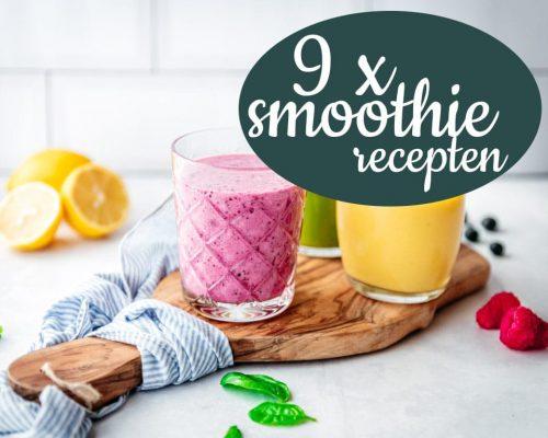 9 x smoothie recepten