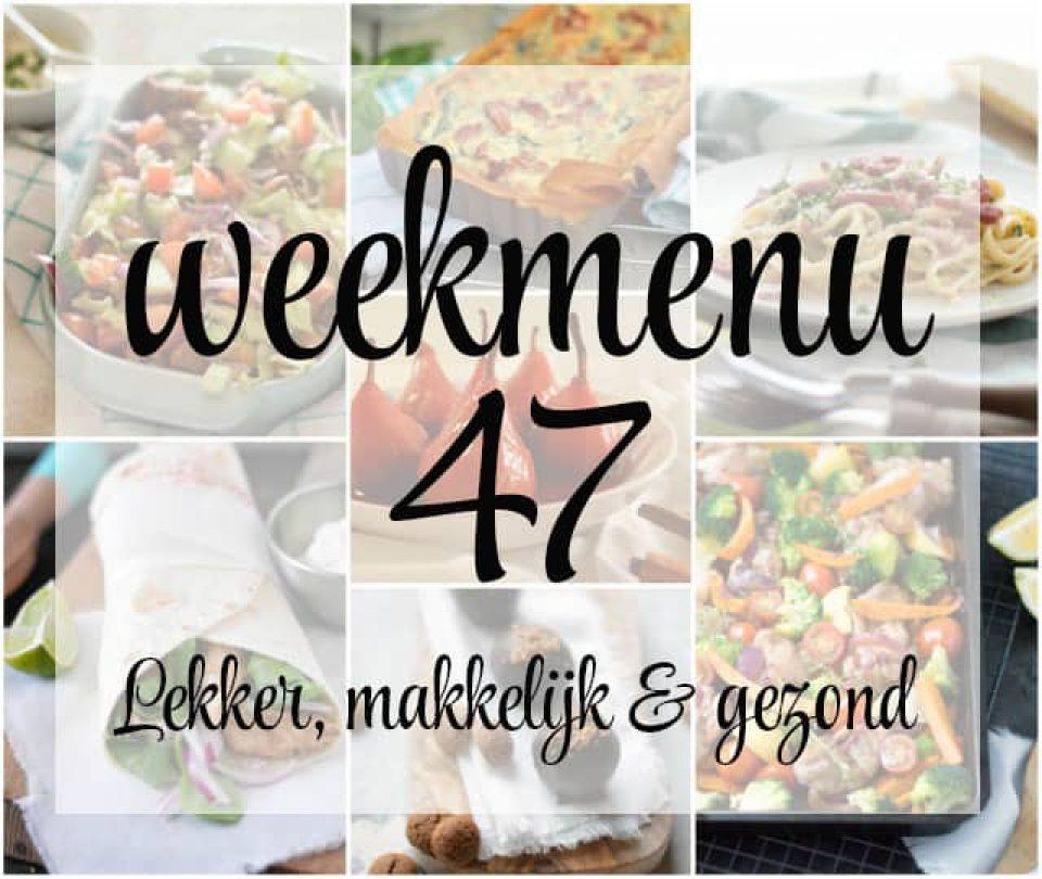 Lekker, makkelijk en gezond weekmenu – week 47