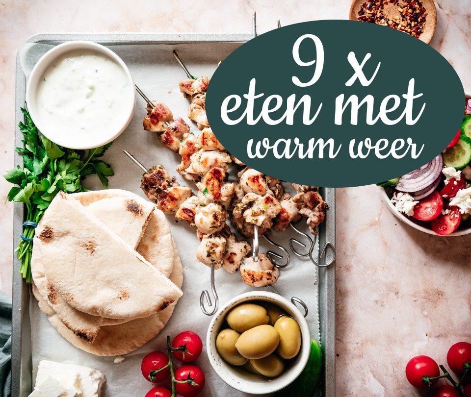 9 x eten met warm weer (snelle recepten)