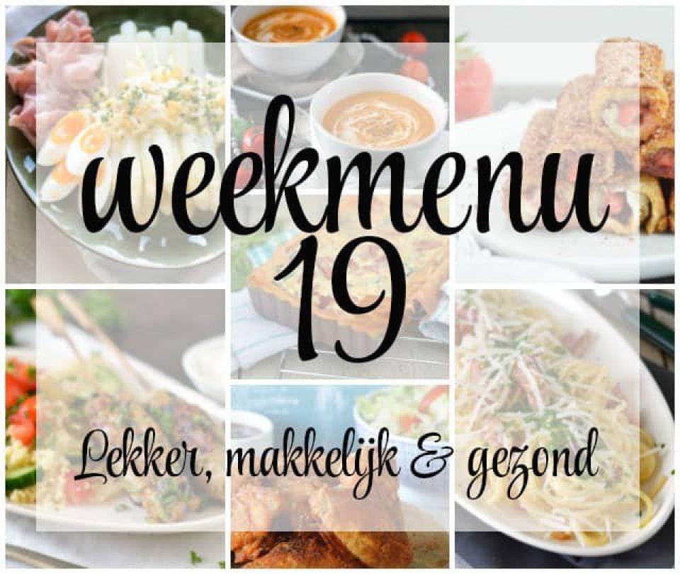 Lekker, makkelijk en gezond weekmenu - week 19