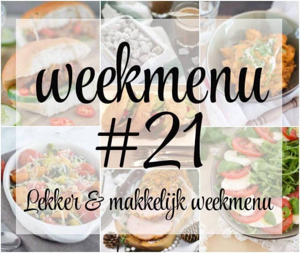 Lekker en makkelijk weekmenu – week 21
