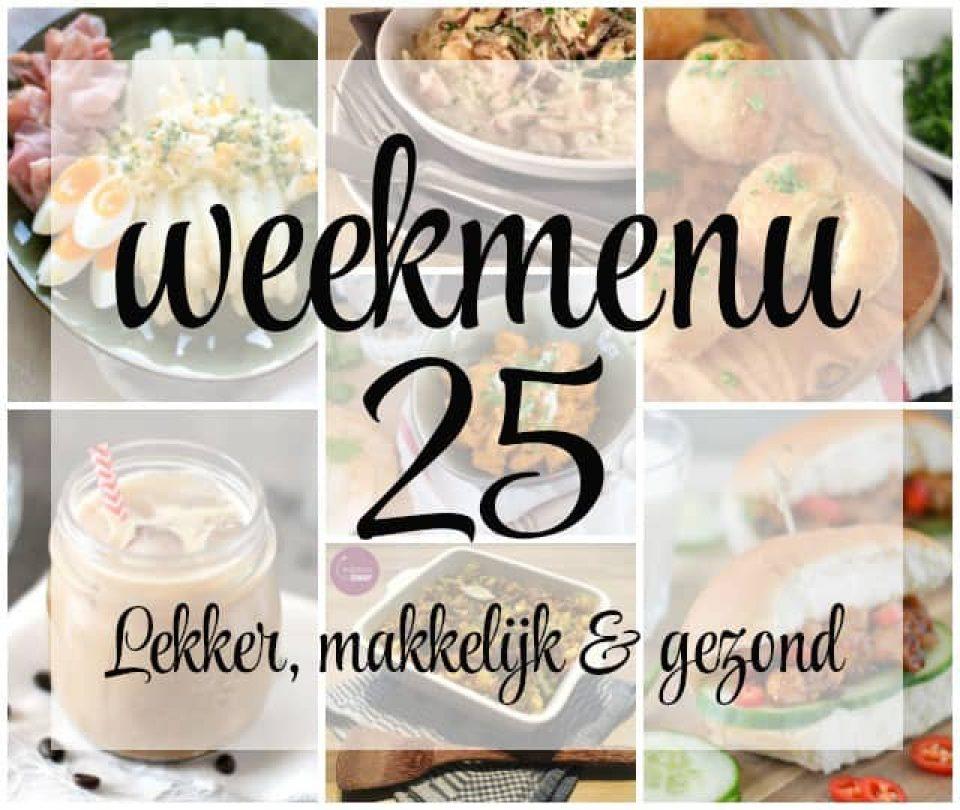 Lekker, makkelijk en gezond weekmenu – week 25