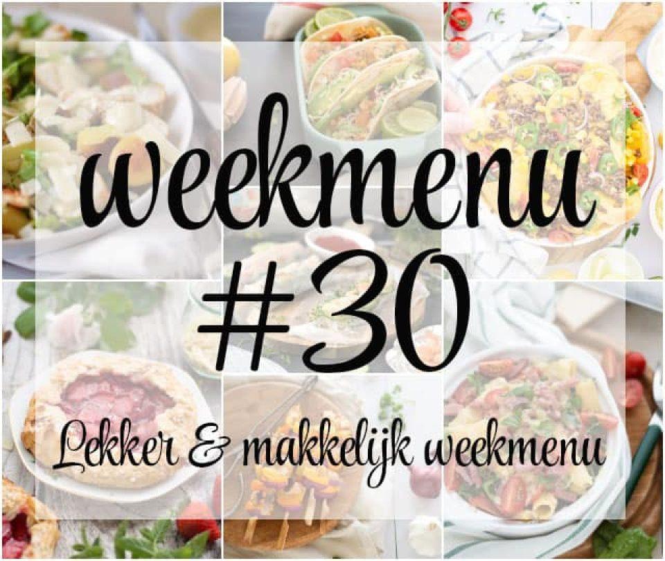 Lekker en makkelijk weekmenu – week 30