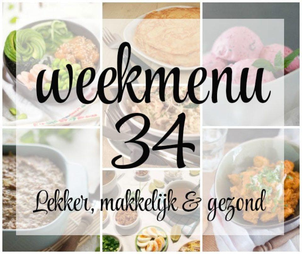 Lekker, makkelijk en gezond weekmenu – week 34