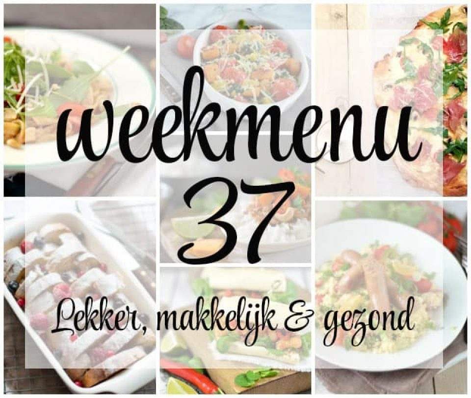 Lekker, makkelijk en gezond weekmenu – week 37