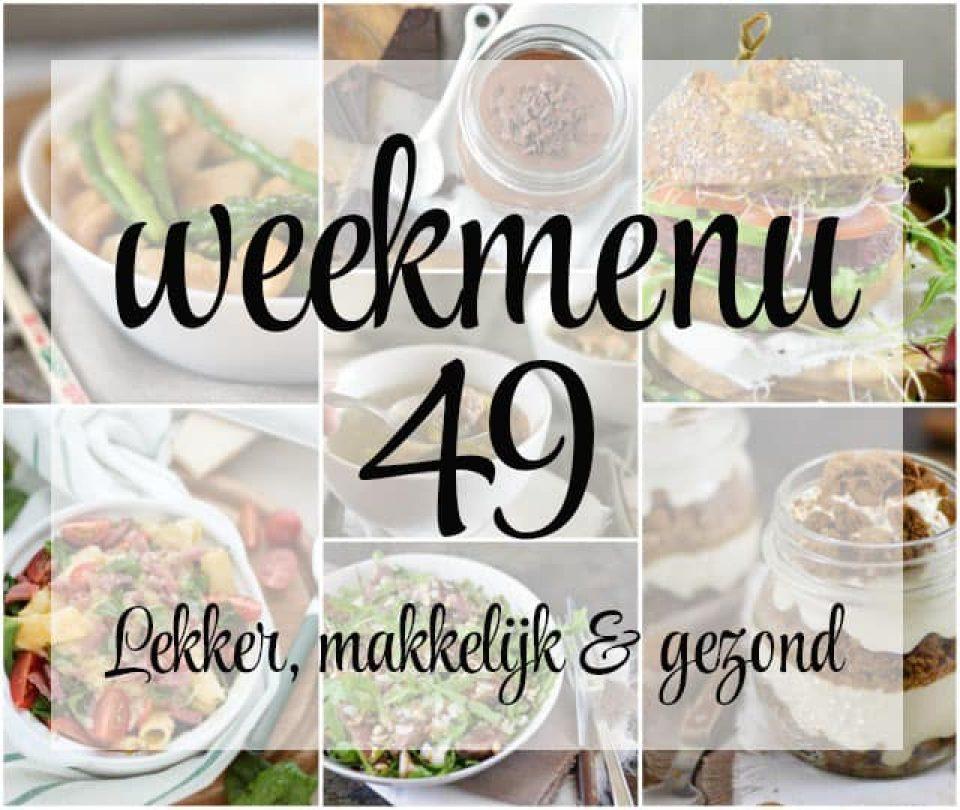 Lekker, makkelijk en gezond weekmenu – week 49