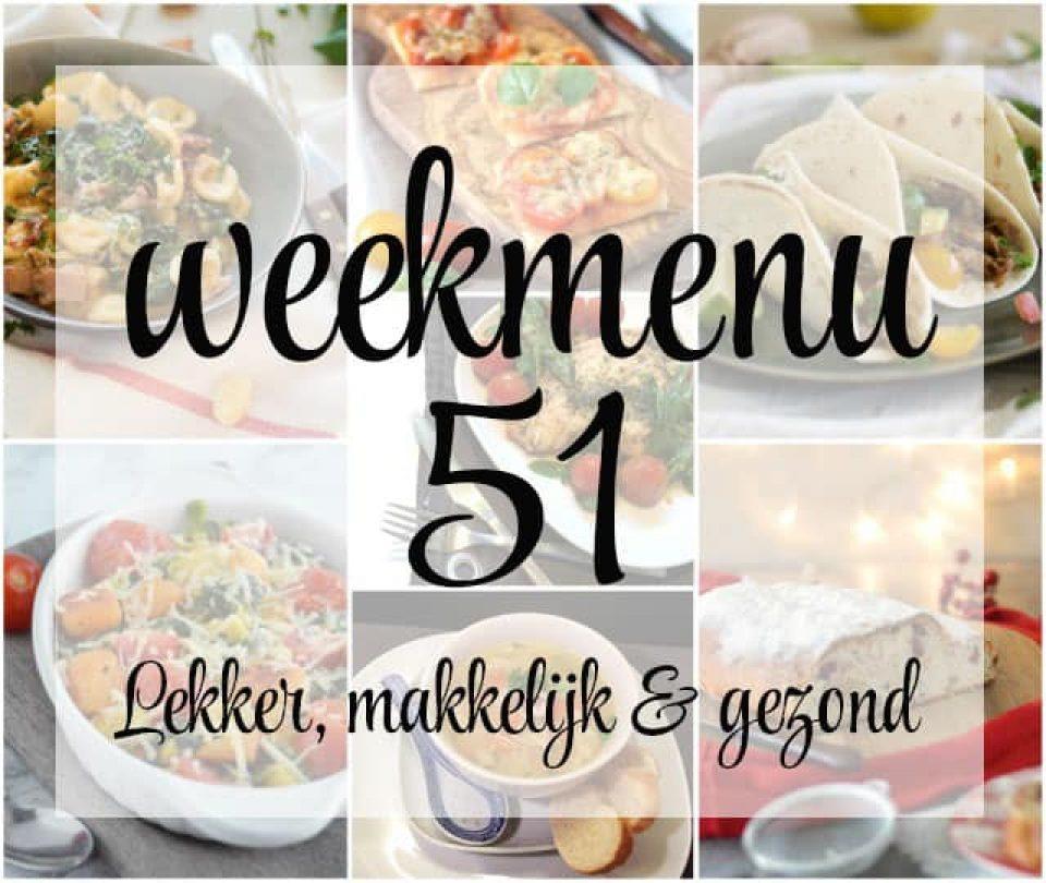 Lekker, makkelijk en gezond weekmenu – week 51