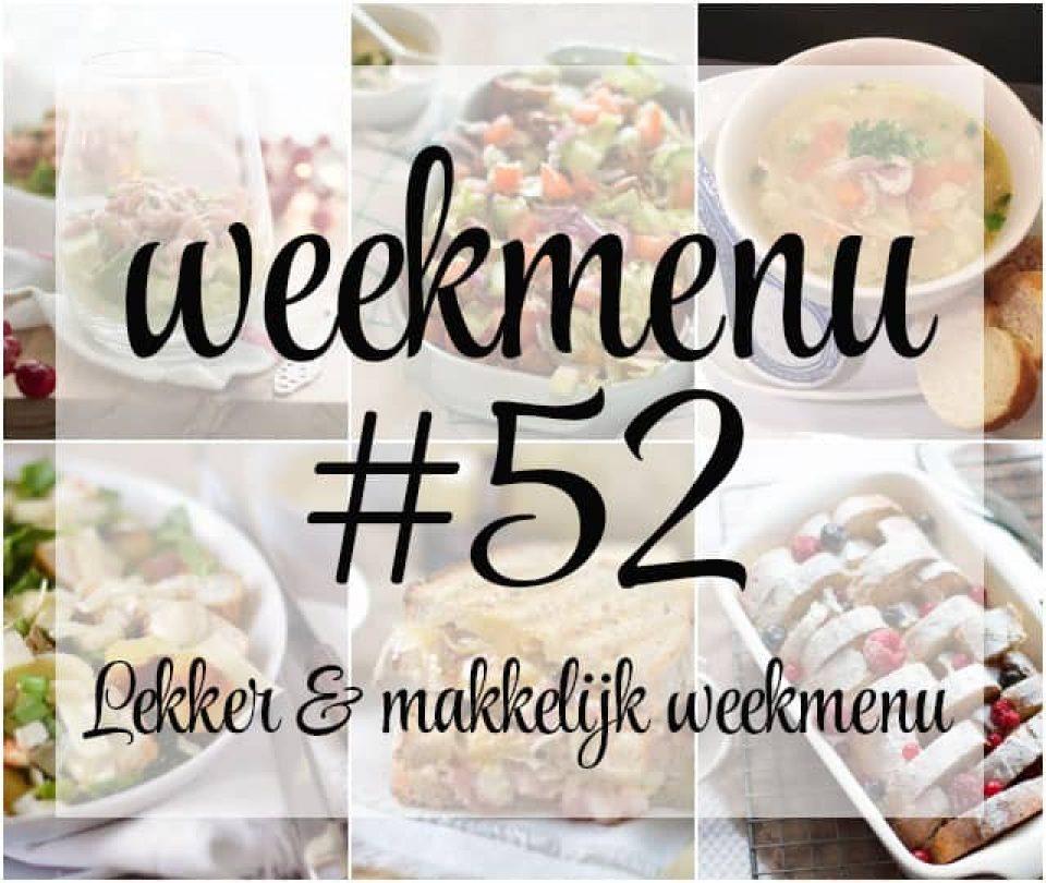 Lekker en makkelijk weekmenu – week 52